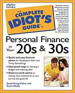 the complete idiot s guide to personal finance in your 20s 30 s rh amazon com the complete idiot guide to personal finance in your 20s and 30s the complete idiot's guide to finance for small business
