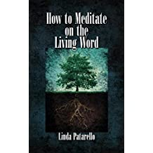 How to Meditate on the Living Word (The Meditation Set Book 1)