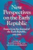 img - for New Perspectives on the Early Republic: Essays from the *Journal of the Early Republic*, 1981-1991 book / textbook / text book