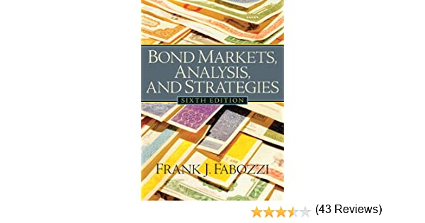 Bond markets analysis and strategies 6th edition frank j bond markets analysis and strategies 6th edition frank j fabozzi 9780131986435 amazon books fandeluxe Image collections