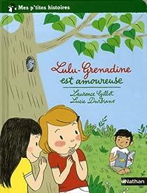 Lulu-Grenadine est amoureuse par Gillot
