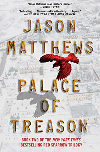 Palace of Treason: A Novel (The Red Sparrow Trilogy Book 2) cover