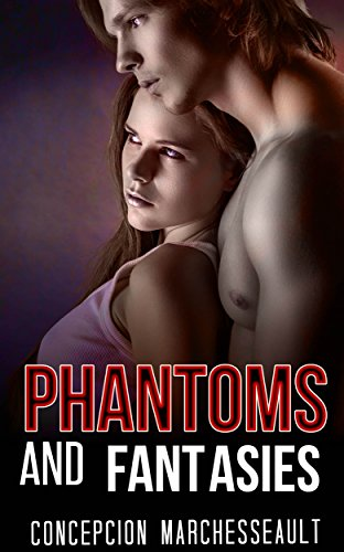 Phantoms And Fantasies