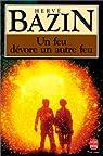 Un feu dévore un autre feu par Bazin