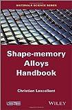 Shape-Memory Alloys Handbook, Lexcellent, Christian, 1848214340