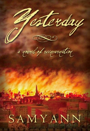 Yesterday: A Novel of Reincarnation by [Samyann]