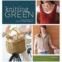 Knitting Green by Ann Budd (2010-05-01)