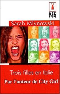 Trois filles en folie par Mlynowski