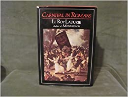 Carnival in Romans by Emmanuel Le Roy Ladurie (1979-11-03)