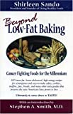 img - for Beyond Low Fat Baking: Cancer Fighting Foods For The Millennium book / textbook / text book