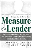 img - for Measure of a Leader: The Legendary Leadership Formula For Producing Exceptional Performers and Outstanding Results book / textbook / text book