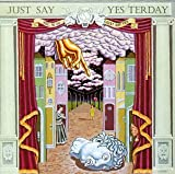 Just Say Yesterday