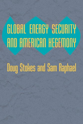 Global Energy Security And American Hegemony  Themes In Global Social Change
