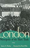 London, Metropolis of the Slave Trade, Rawley, James A., 0826214835