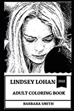 Lindsay Lohan Adult Coloring Book: Teen Idol and Controversial Public Figure, Hot Model and Beautiful Actress Inspired Adult Coloring Book (Lindsay Lohan Books)