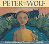 Peter and the Wolf, Michele Lemieux, 1550741748