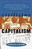 Civilizing Capitalism, Landon R. Storrs, 0807825271