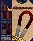 The Cool Hot Rod and Other Electrifying Experiments on Energy and Matter, Exploratorium Teacher Institute Staff and Paul Doherty, 0471115185