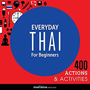 Everyday Thai for Beginners - 400 Actions & Activities Speech