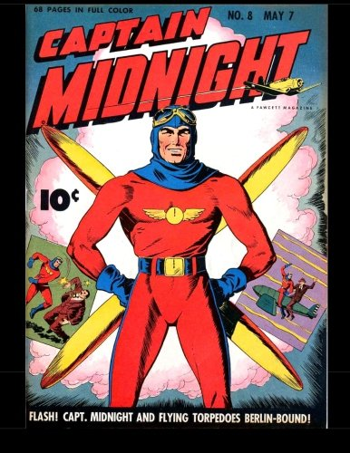 Download Captain Midnight #8: Classic Comics from the Golden Age 1943 ebook