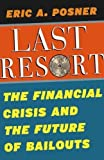 img - for Last Resort: The Financial Crisis and the Future of Bailouts book / textbook / text book