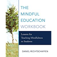 The Mindful Education Workbook: Lessons for Teaching Mindfulness to Students