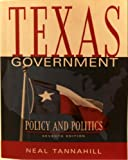 Texas Government : Policy and Politics, Tannahill, Neal R., 0321089766