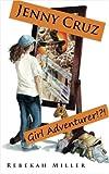 Jenny Cruz - Girl Adventurer ! ? !