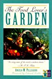 The Food Lover's Garden, Angelo M. Pellegrini, 1558210253