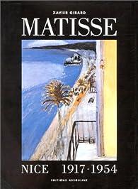 Matisse : Nice, 1917-1954 par Xavier Girard