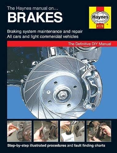 haynes brake manual haynes publishing 9780857335883 amazon com books rh amazon com haynes brake manual Haynes Manual Pictures Back