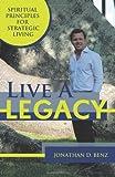 Live A Legacy, Jonathan D. Benz, 1452541388