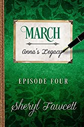 March: Episode 4 (Anna's Legacy)