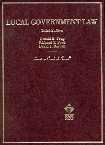 Local Government Law (3rd Edition) (American Casebook Series)
