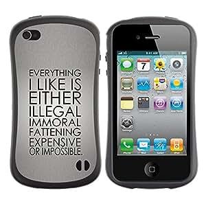 "Pulsar iFace Series Tpu silicona Carcasa Funda Case para Apple iPhone 4 / iPhone 4S , Inmoral Ilegal Cita vida imposible divertido"""