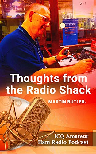 Thoughts from the Radio Shack Volume One: Discussions from the ICQ Amateur / Ham Radio Podcast