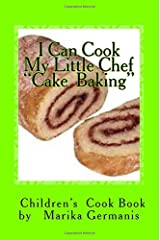 """I Can Cook: """"Cake Baking"""" (Children's Cook Book Series) (Volume 4) Paperback"""