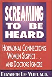 Screaming to Be Heard, Elizabeth L. Vliet, 0871317842