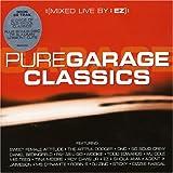 Pure Garage Classics [Mixed By DJ Ez]