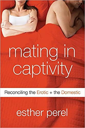 Amazon.com: Mating in Captivity: Reconciling the Erotic and the ...