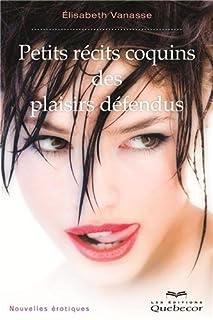 Petits récits coquins des plaisirs défendus : nouvelles érotiques, Vanasse, Élisabeth