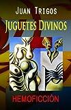 Juguetes Divinos, Juan Trigos, 1453814906