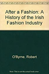 After a Fashion: A History of the Irish Fashion Industry