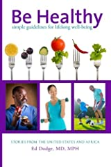 Be Healthy: Simple Guidelines for Lifelong Well-Being