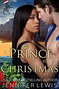 A Prince for Christmas: A Short Story (Royal House of Leone Book 2) by [Lewis, Jennifer]