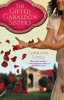 The Gifted Gabald?n Sisters by [López, Lorraine]