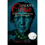 Daddy's Curse: A Sex Trafficking True Story of an 8-Year Old Girl (True stories of child slavery survivors Book 1)