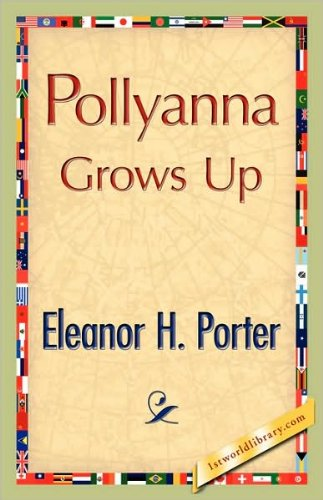 Download Pollyanna Grows Up (text only) by E. H. Porter pdf epub