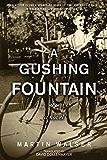 A Gushing Fountain: A Novel