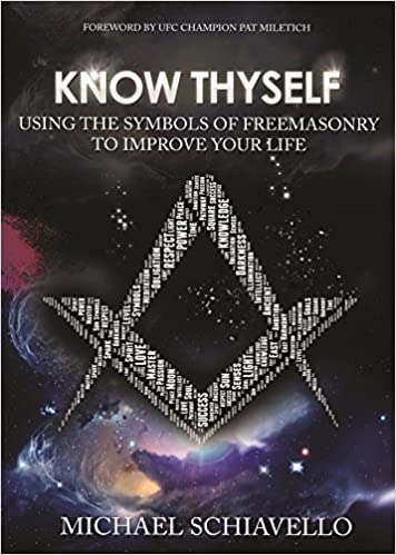 Know Thyself Using The Symbols Of Freemasonry To Improve Your Life